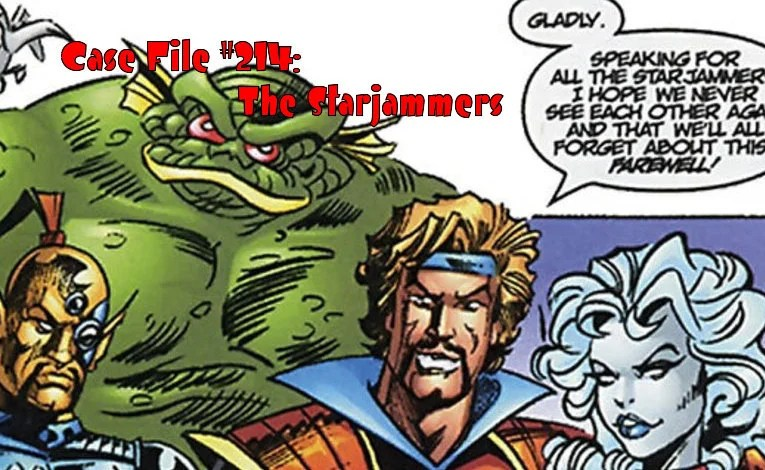 Slightly Misplaced Comic Book Heroes Case File #214:  The Starjammers