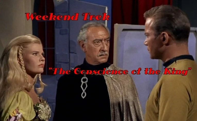 "Weekend Trek ""The Conscience Of The King"""