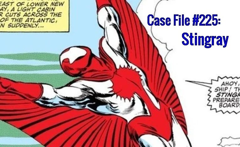 Slightly Misplaced Comic Book Heroes Case File #225:  Stingray
