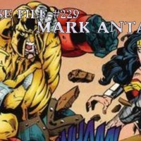 Slightly Misplaced Comic Book Heroes Case File #229:  Mark Antaeus