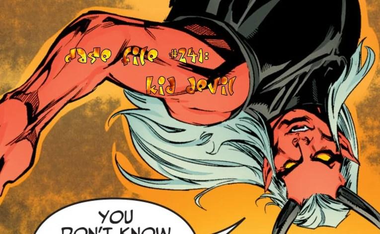 Slightly Misplaced Comic Book Heroes Case File #241:  Kid Devil