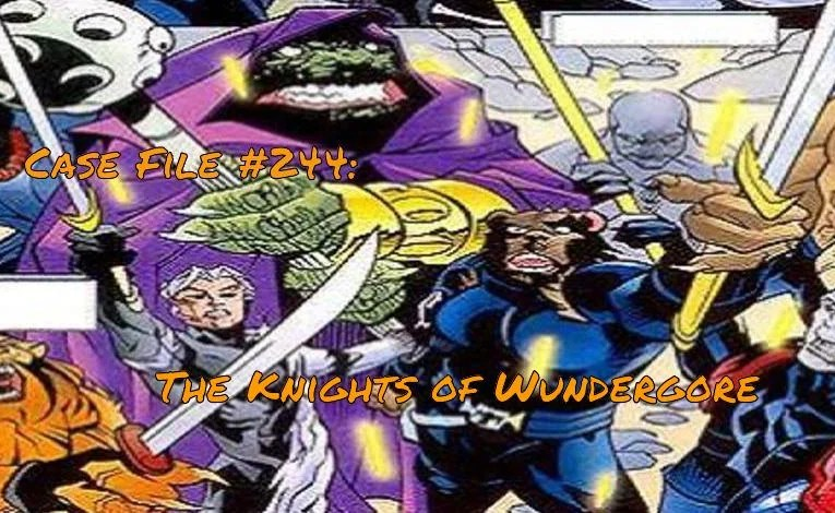 Slightly Misplaced Comic Book Heroes Case File #244:  The Knights Of Wundagore