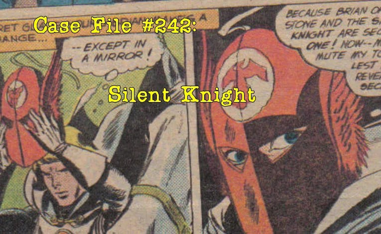 Slightly Misplaced Comic Book Heroes Case File #242:  Silent Knight