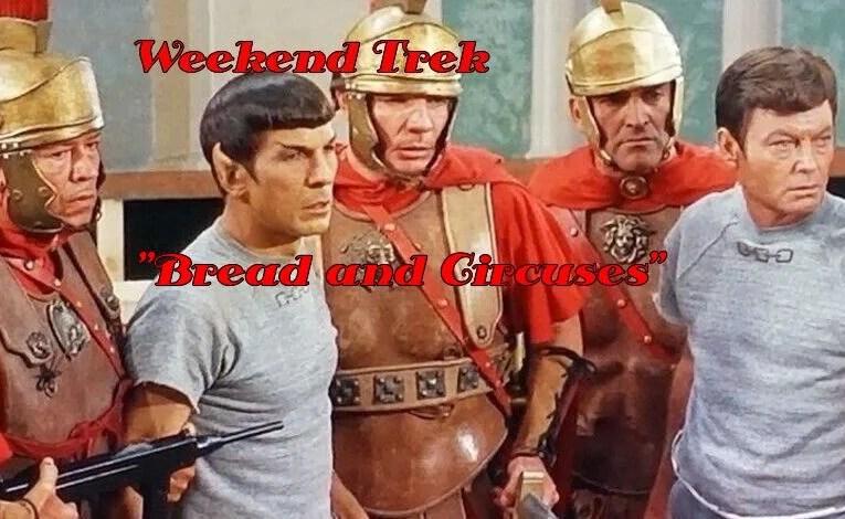 """Weekend Trek """"Bread And Circuses"""""""