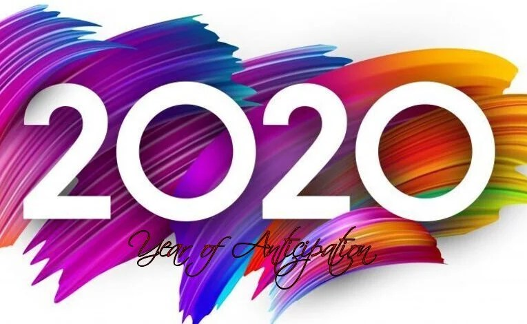 2020:  Year Of Anticipation