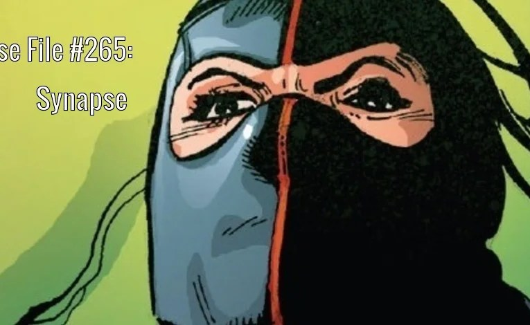 Slightly Misplaced Comic Book Heroes Case File #265:  Synapse