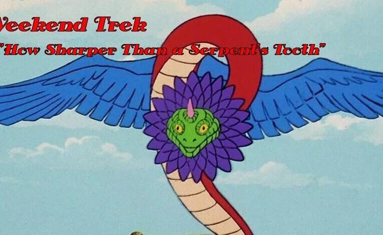 """Weekend Trek """"How Sharper Than A Serpent's Tooth"""""""