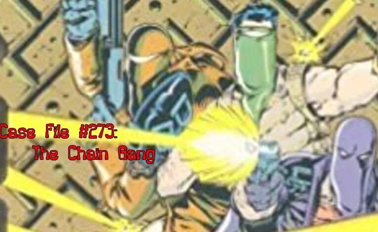 Slightly Misplaced Comic Book Heroes Case File #273:  The Chain Gang