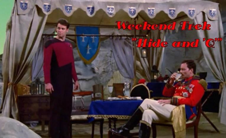 """Weekend Trek """"Hide And 'Q'"""""""