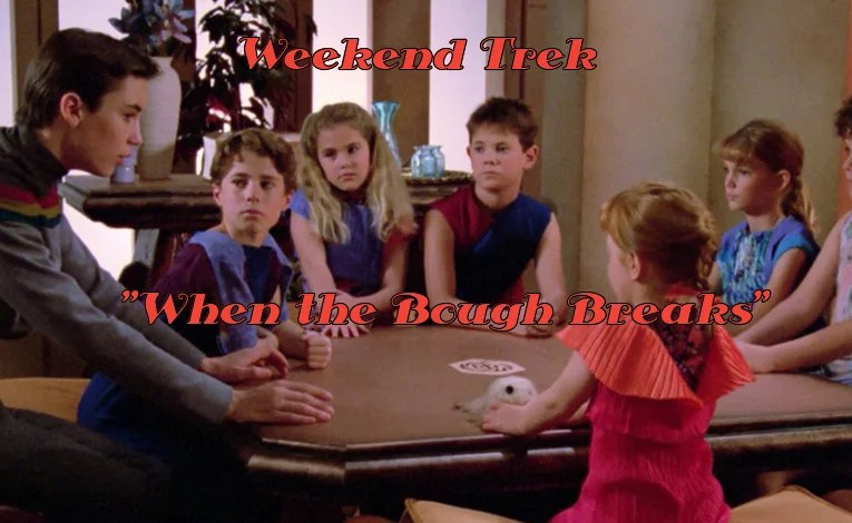 "Weekend Trek ""When The Bough Breaks"""