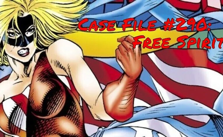 Slightly Misplaced Comic Book Heroes Case File #290:  Free Spirit