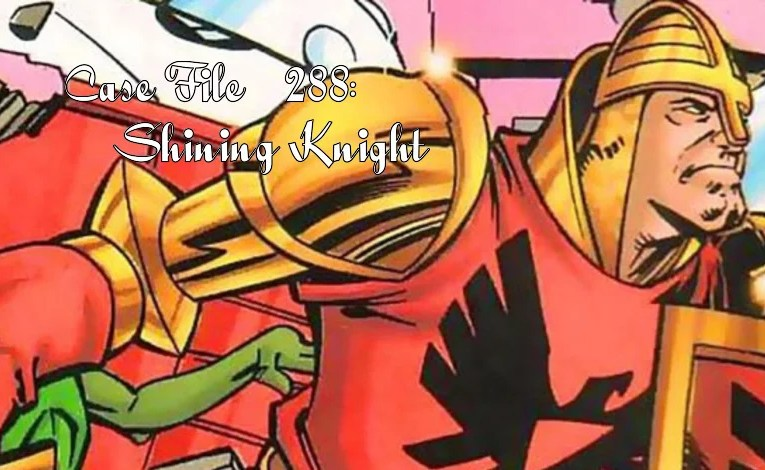 Slightly Misplaced Comic Book Heroes Case File #288:  Shining Knight