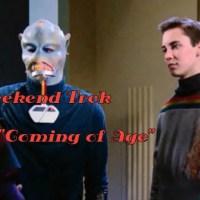 """Weekend Trek """"Coming Of Age"""""""
