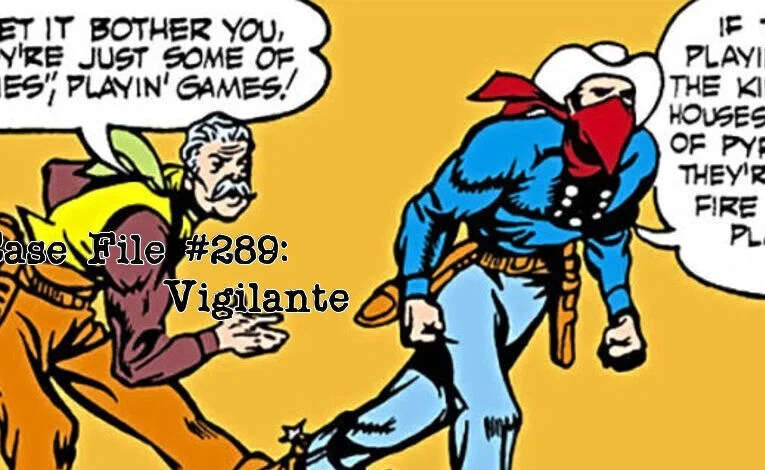 Slightly Misplaced Comic Book Heroes Case File #289:  Vigilante