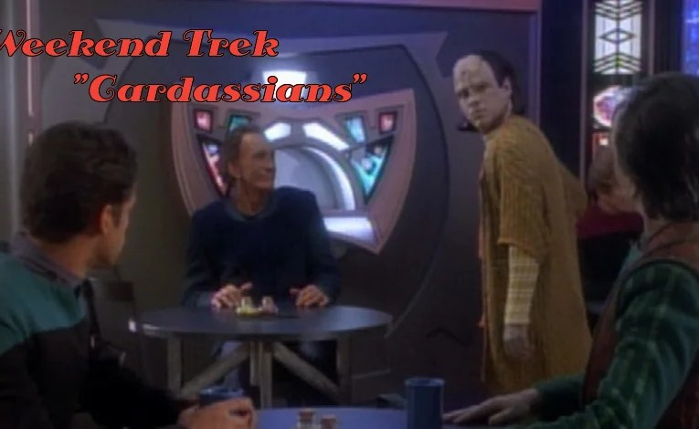 """Weekend Trek """"Cardassians"""""""