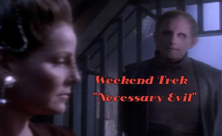 "Weekend Trek ""Necessary Evil"""