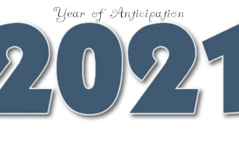 2021: Year Of Anticipation