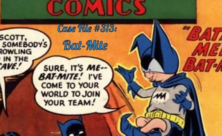 Slightly Misplaced Comic Book Characters Case File #313:  Bat-Mite