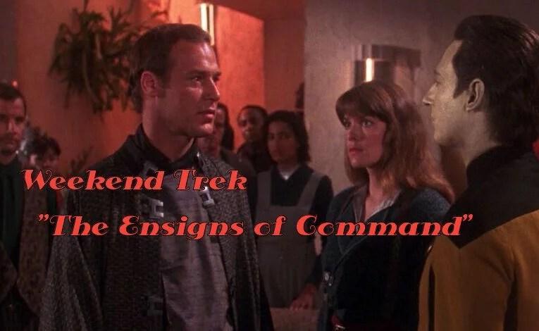 """Weekend Trek """"The Ensigns Of Command"""""""