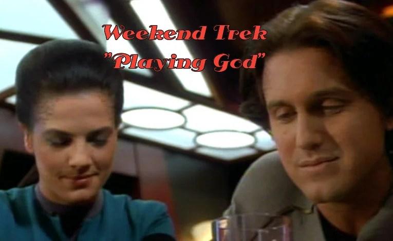 "Weekend Trek ""Playing God"""