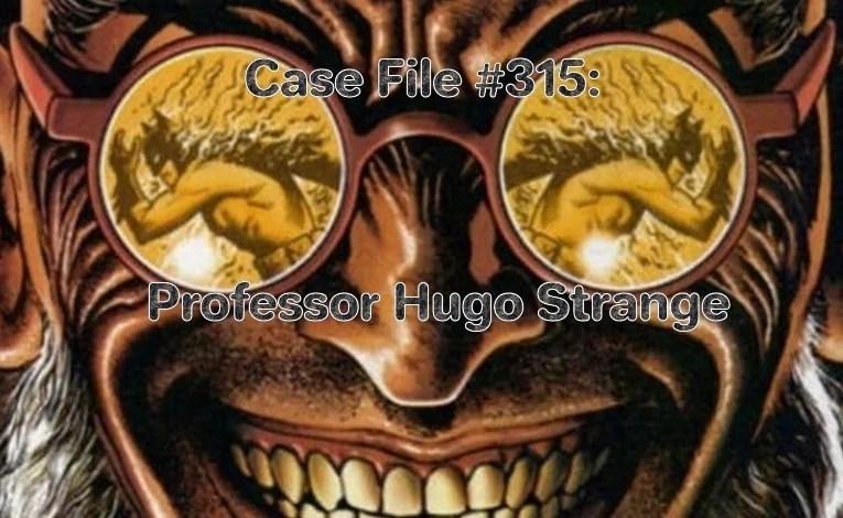 Slightly Misplaced Comic Book Characters Case File #315:  Hugo Strange
