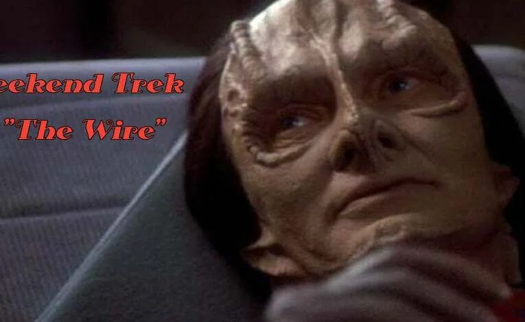 "Weekend Trek  ""The Wire"""