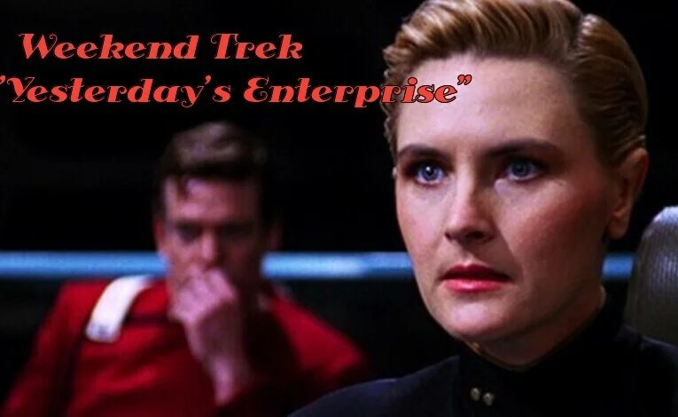 "Weekend Trek ""Yesterday's Enterprise"""