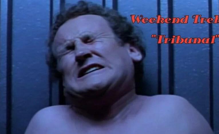 """Weekend Trek """"Tribunal"""""""