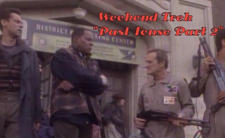 """Weekend Trek """"Past Tense Part 2"""""""