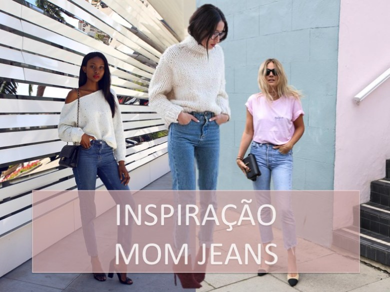 mom jeans, tendência, moda, look, estilo, como usar, fashion, style, outfit, trend, how to wear