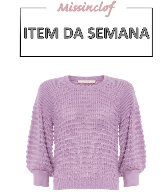 blusa lilás, tricot, moda, estilo, looks, tendência, item da semana, item of the week, lilac top, fashion, style, outfits, trend