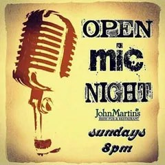 Open Mic Night - Sundays at 8pm at JohnMartins