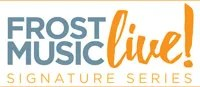 The Frost Music Live! Signature Series