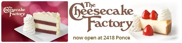 Cheesecake Factory Now Open on Ponce