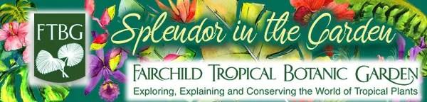 Fairchild Splendor in the Garden