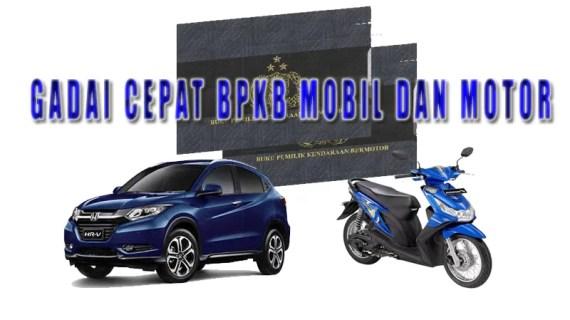 Gadai BPKB Mobil motor Proses Cepat