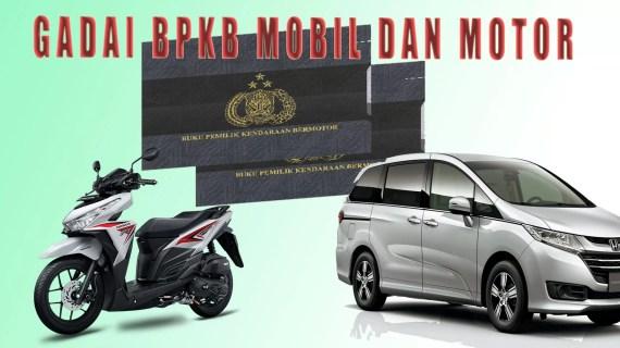 Pinjaman Uang Gadai BPKB Motor dan Mobil di Tegal Bunga Rendah