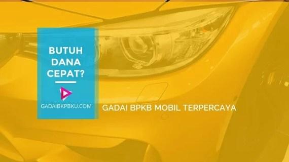 Pinjaman Uang Gadai BPKB Mobil di Jakarta 1 Jam Cair