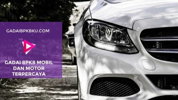 JAMINAN BPKB MOBIL DAN MOTOR | Gadai BPKB Mobil Jakarta Proses Cepat