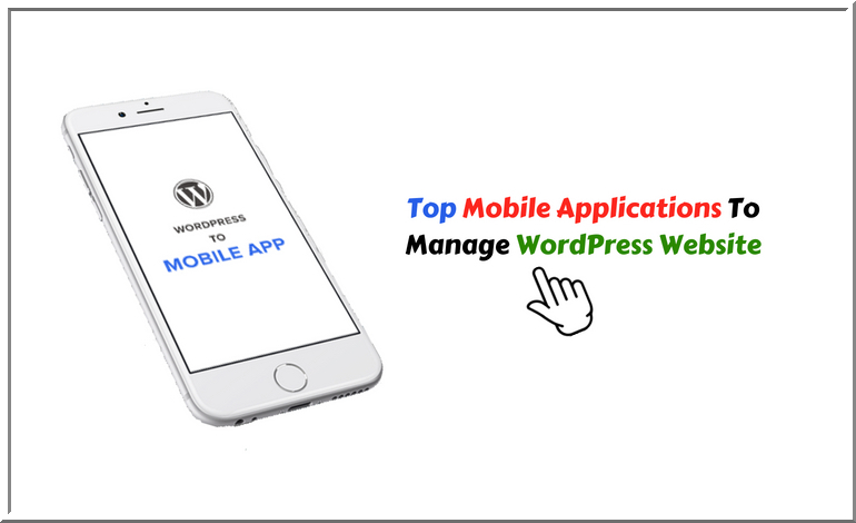 Top 7 Mobile Applications to Manage the WordPress Website