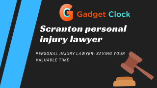 Scranton personal injury lawyer in 2021: Personal Injury Lawyer- Saving Your Valuable Time