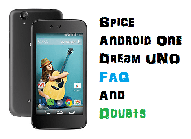 Spice Android One Dream UNO FAQ and doubts