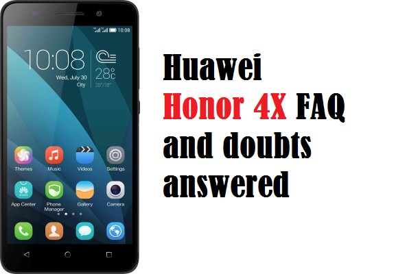 Huawei Honor 4X FAQ and doubts answered