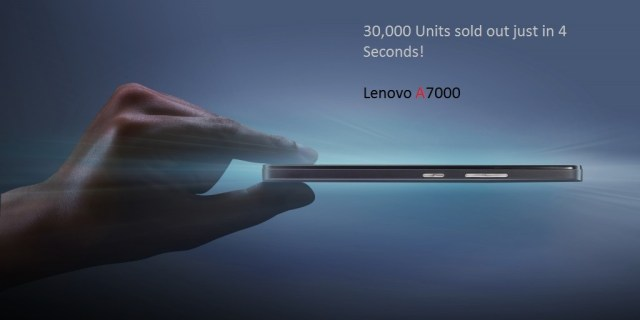 30,000 of Lenovo A7000 units sold out in 4 seconds30,000 of Lenovo A7000 units sold out in 4 seconds