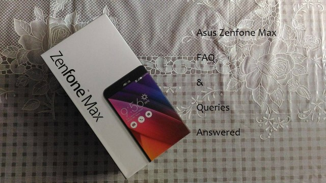 Asus Zenfone Max FAQ & user queries answered