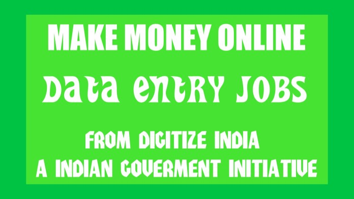 Make Money Online From Digitize India  The Real Data Entry Job