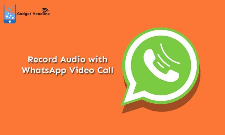 How to Record Audio with WhatsApp Video Call (iOS and Android)