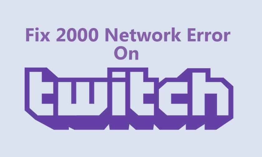 Steps to Fix 2000 Network Error on Twitch