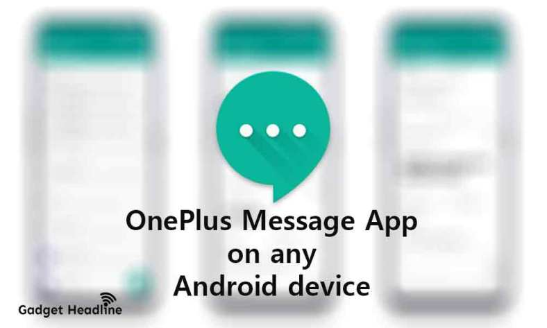 Get Your Hands On With OnePlus Messages App on Any Android Devices