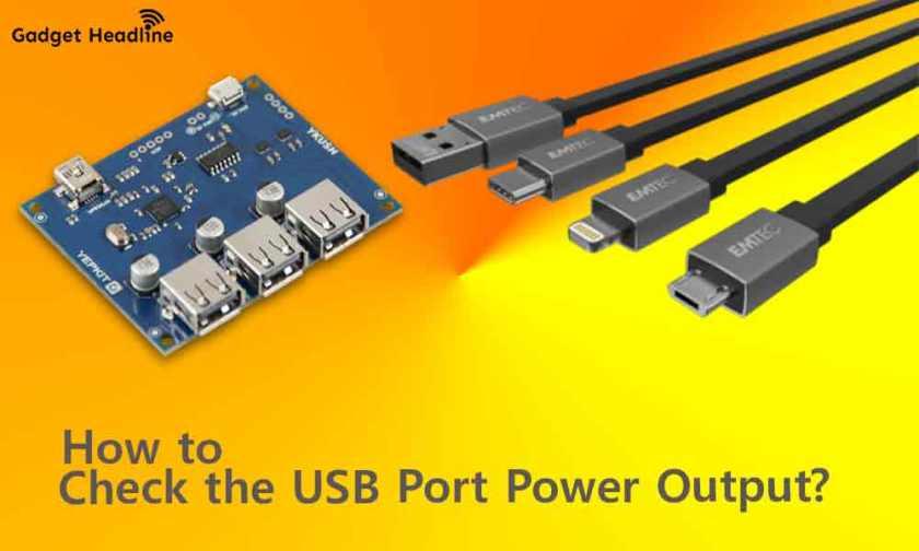 How to CheckMeasure the USB Port Power Output Easily